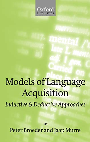 9780198299899: Models of Language Acquisition: Inductive and Deductive Approaches (Oxford Linguistics)