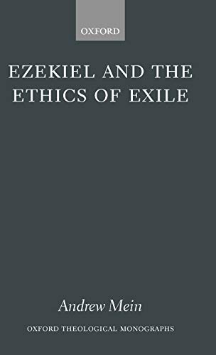9780198299929: Ezekiel and the Ethics of Exile (Oxford Theology and Religion Monographs)