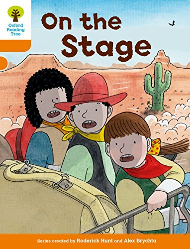 Oxford Reading Tree Biff, Chip and Kipper Stories Decode and Develop: Level 6: On the Stage: Hunt, ...