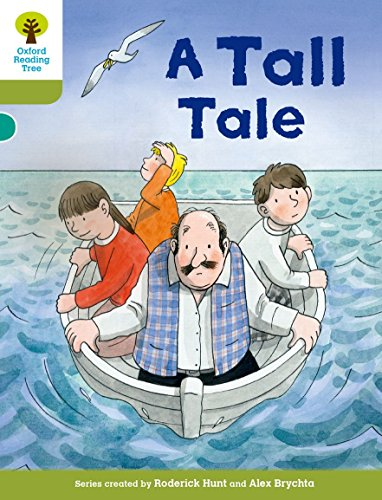 Oxford Reading Tree Biff, Chip and Kipper Stories Decode and Develop: Level 7: A Tall Tale: Hunt, ...