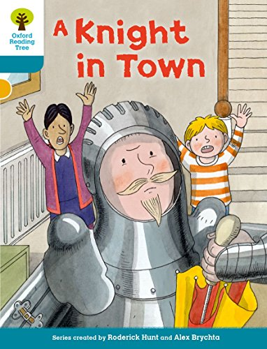9780198300434: Oxford Reading Tree Biff, Chip and Kipper Stories Decode and Develop: Level 9: A Knight in Town