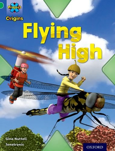 9780198301301: Project X Origins: Green Book Band, Oxford Level 5: Flight: Flying High