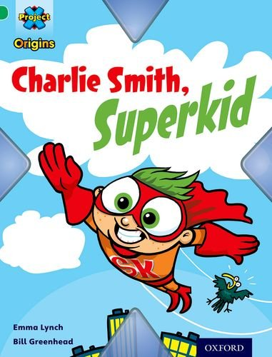 9780198301332: Project X Origins: Green Book Band, Oxford Level 5: Flight: Charlie Smith, Superkid