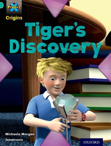 9780198301554: Project X Origins: Turquoise Book Band, Oxford Level 7: Discovery: Tiger's Discovery