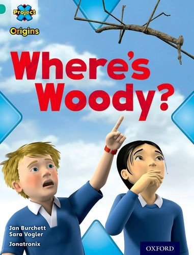9780198301639: Project X Origins: Turquoise Book Band, Oxford Level 7: Hide and Seek: Where's Woody?