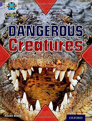 9780198301905: Project X Origins: Purple Book Band, Oxford Level 8: Habitat: Dangerous Creatures