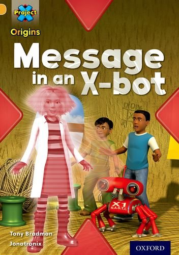 9780198302032: Project X Origins: Gold Book Band, Oxford Level 9: Communication: Message in an X-Bot