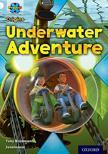 9780198302346: Project X Origins: White Book Band, Oxford Level 10: Inventors and Inventions: Underwater Adventure