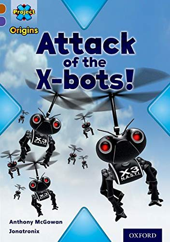 9780198302834: Project X Origins: Brown Book Band, Oxford Level 11: Strong Defences: Attack of the X-Bots