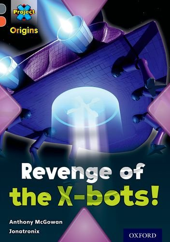 9780198303060: Project X Origins: Grey Book Band, Oxford Level 13: Great Escapes: Revenge of the X-Bots!