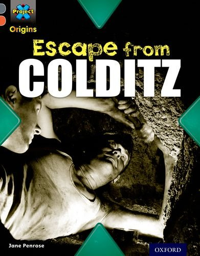 9780198303107: Project X Origins: Grey Book Band, Oxford Level 13: Great Escapes: Escape from Colditz