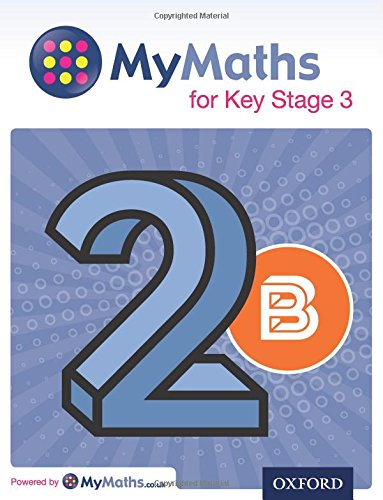 9780198304579: MyMaths for Key Stage 3: Student Book 2B (Mymaths for Ks3)