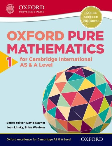 9780198306894: Mathematics for Cambridge International AS & A Level: Oxford Pure Mathematics 1 for Cambridge International AS & A Level (International a Level Maths)