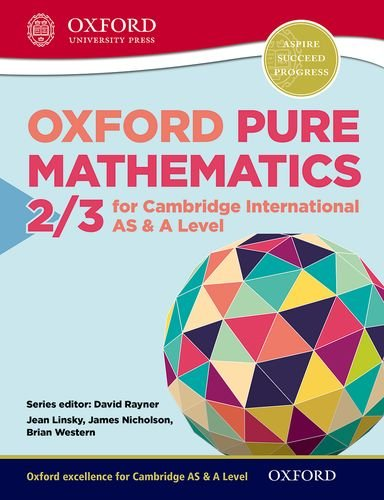 9780198306900: Mathematics for Cambridge International AS & A Level: Oxford Pure Mathematics 2 & 3 for Cambridge International AS & A Level (International a Level Mathemat)