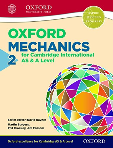 9780198306924: Oxford Mechanics 2 for Cambridge International AS & A Level