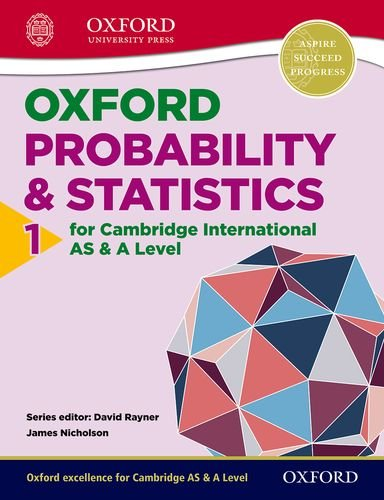 9780198306931: Mathematics for Cambridge International as & a Level: Oxford Probability & Statistics 1 for Cambridge International as & a Levelvolume 1