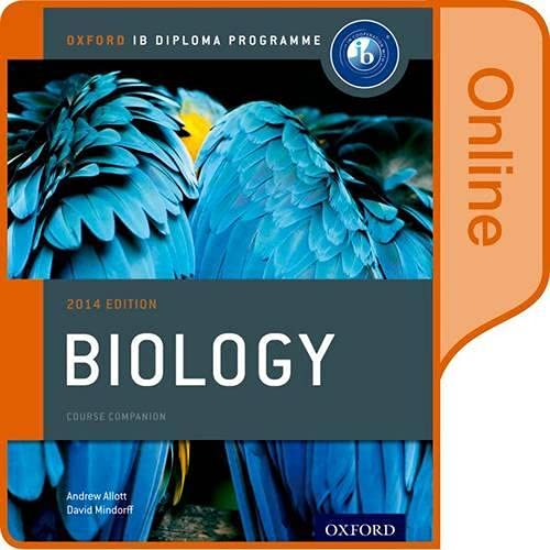 IB Biology Online Course Book 2014 Edition: Oxford IB Diploma Programme: Allott, Andrew; Mindorff, ...