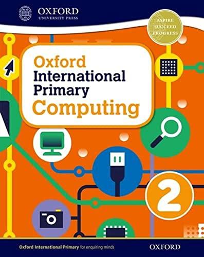 9780198309987: Oxford international primary. Computing. Student's book. Per la Scuola elementare. Con espansione online: 2