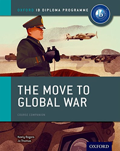 The Move to Global War: IB History: Thomas, Jo; Rogers,