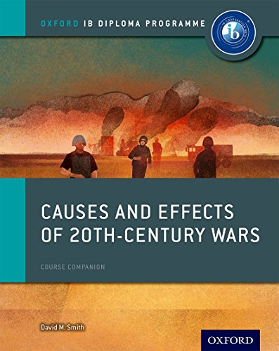 9780198310204: Causes and Effects of 20th Century Wars: IB History Course Book: Oxford IB Diploma Program