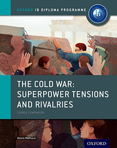 9780198310211: The Cold War - Tensions and Rivalries: IB History Course Book: Oxford IB Diploma Program