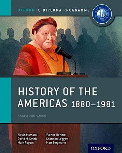 9780198310235: History of the Americas 1880-1981: IB History Course Book: Oxford IB Diploma Program
