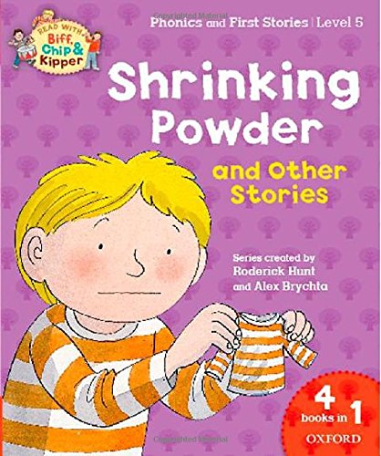 9780198310273: Oxford Reading Tree Read with Biff, Chip & Kipper: Level 5 Phonics & First Stories: Shrinking Powder and Other Stories