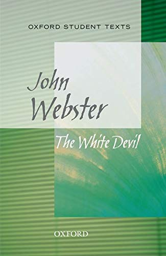 Oxford Student Texts: The White Devil: OUP Oxford
