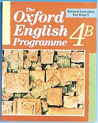 9780198311775: The oxford english programme 4B: National Curriculum Key Stage 4 Bk.4
