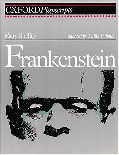 9780198312673: Frankenstein: Play (Oxford Playscripts)