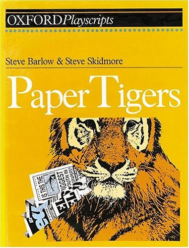 Paper Tigers (Oxford Playscripts): Barlow, Steve, Skidmore,