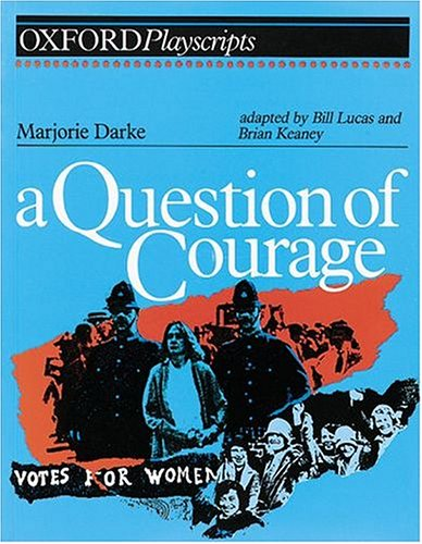 9780198312710: Question of Courage: Play (Oxford Playscripts)