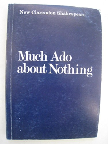 9780198313465: Much Ado About Nothing (New Clarendon Shakespeare)