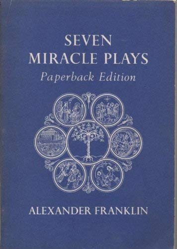 9780198313915: Seven Miracle Plays: Cain and Abel; Noah's Flood; Abraham and Isaac; The Shepherds; The Three Kings; King Herod; Adam and Eve