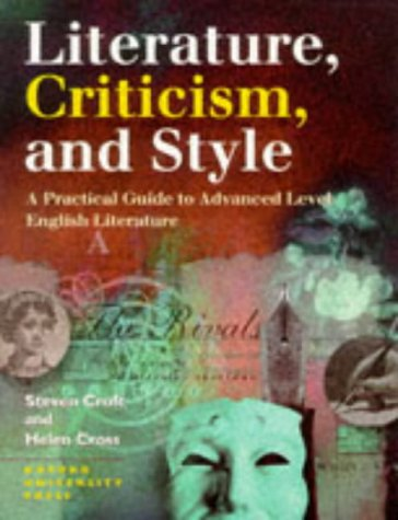 9780198314431: Literature, Criticism and Style: A Practical Guide to Advanced Level English Literature