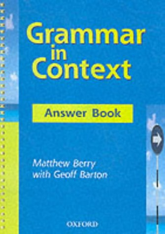 Grammar in Context: Grammar in Context: Answer Book (0198314515) by Berry, Matthew; Barton, Geoff