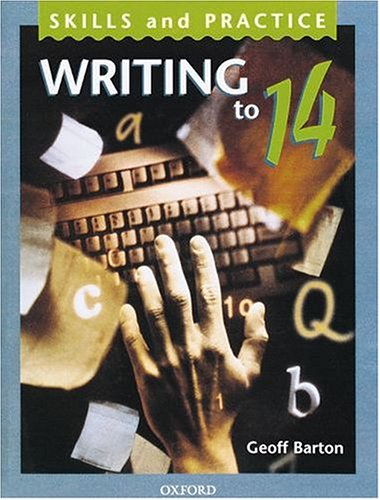 Writing to 14 (Skills and practice) (0198314612) by Barton, Geoff