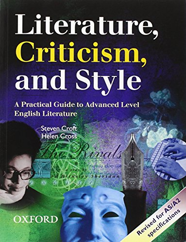 Literature, Criticism, and Style: A Practical Guide to Advanced Level English Literature: Steven ...