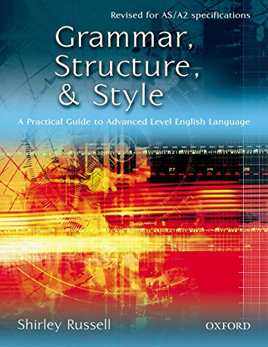9780198314783: Grammar, Structure, and Style: A Practical Guide to Advanced Level English Language