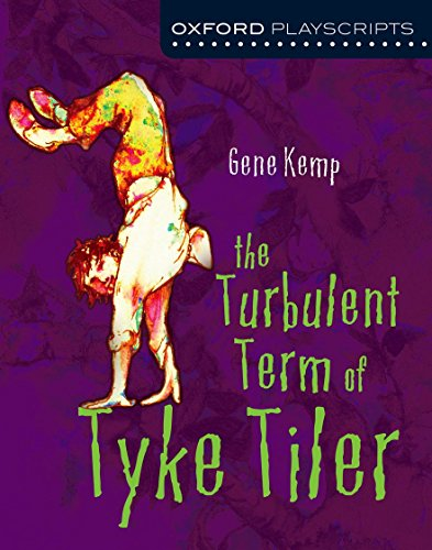 9780198314998: Oxford Playscripts: The Turbulent Term of Tyke Tiler (Oxford Modern Playscripts S)