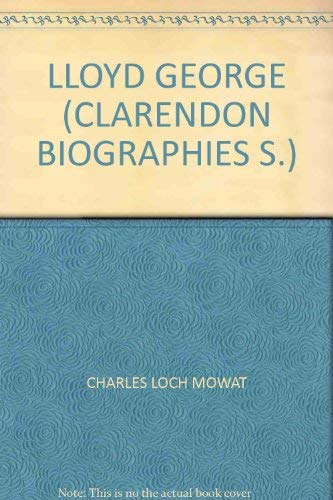 Lloyd George (Clarendon Biographies)