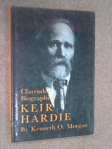 Keir Hardie (Clarendon Biographies) (0198315805) by Kenneth O. Morgan