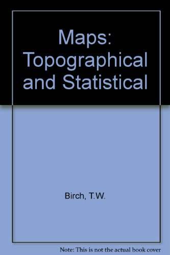 Maps: Topographical and Statistical: Birch, T.W.