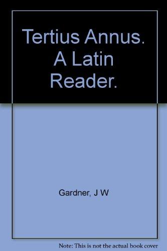 9780198317654: Tertius Annus. A Latin Reader.