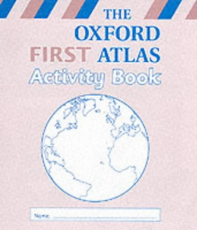 9780198318422: Oxford First Atlas Activity Book: Activity Book