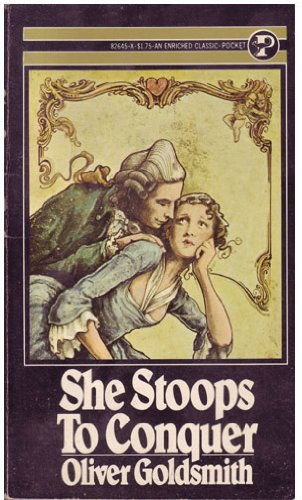 She Stoops to Conquer: Oliver Goldsmith