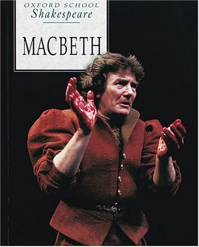 Macbeth (Oxford School Shakespeare Series): Shakespeare, William