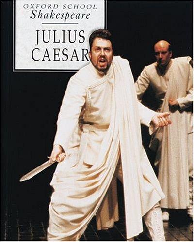 9780198319719: Julius Caesar (Oxford School Shakespeare Series)