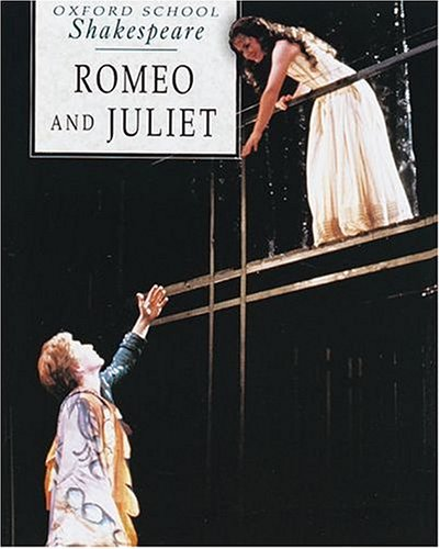 9780198319726: Romeo and Juliet (Oxford School Shakespeare)