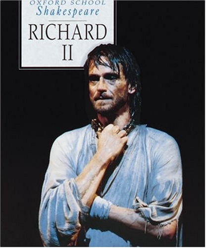 Richard II (Oxford School Shakespeare Series): William Shakespeare